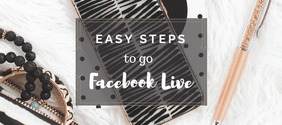 Easy Steps to go Facebook Live
