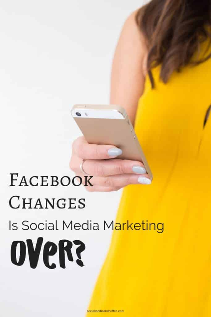Facebook Changes - is Social Media Marketing Over? | online business | entrepreneur | strategy | tips | #socialmedia #socialmediamarketing #facebook #facebookmarketing #onlinebusiness