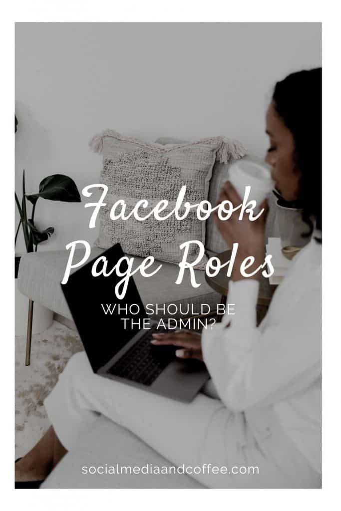 Facebook Page Roles - Who Should be the Admin? | social media marketing | online business | work from home | social media manager | blog | blogging | Facebook marketing | #socialmedia #marketing #onlinebusiness #blog #blogging #Facebook