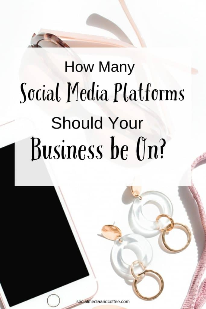 How Many Social Media Platforms Should Your Business be On? | social media marketing | online business | small business | entrepreneur | blog | blogging | #socialmedia #socialmediamarketing #marketing #onlinebusiness #blog #blogging