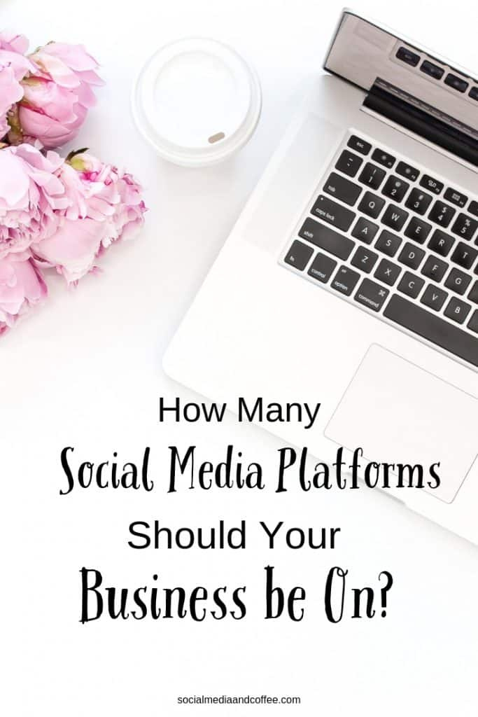 How Many Social Media Platforms Should Your Business Be On? | online business | marketing | blog | blogging | #socialmedia #socialmediamarketing #onlinebusiness #blog #blogging