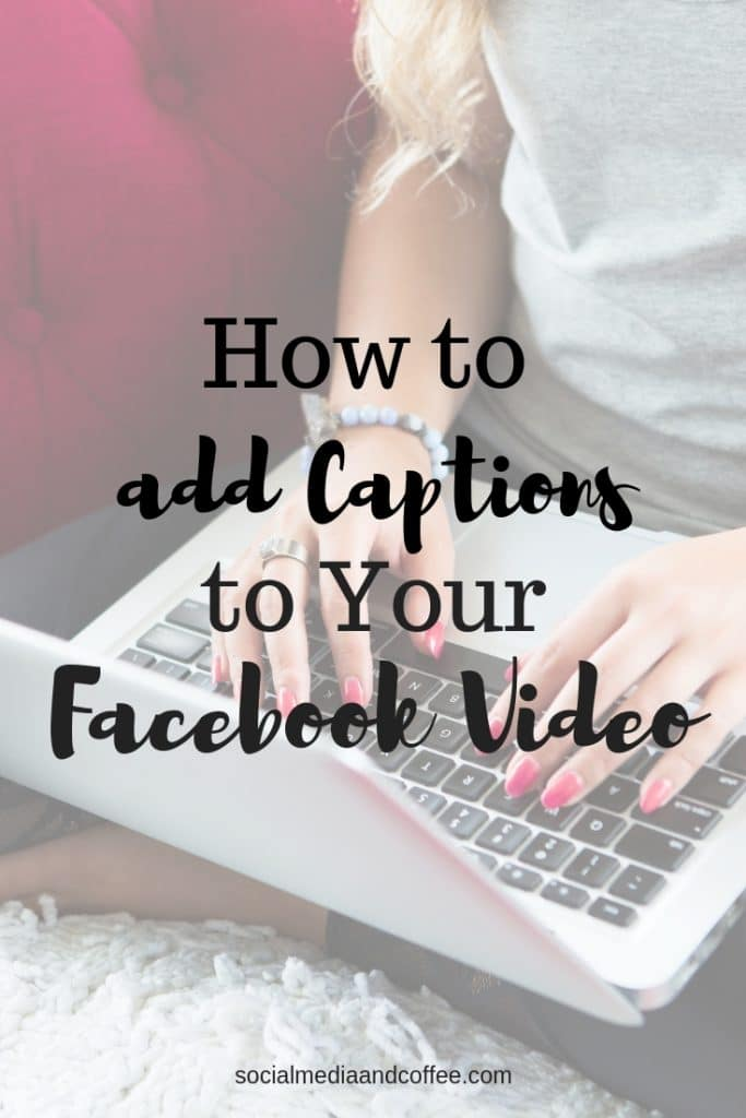 How to Add Captions to Your Facebook Video | social media marketing | online business | facebook marketing | blog | blogging | #facebook #facebookmarketing #onlinebusiness #blog #blogging
