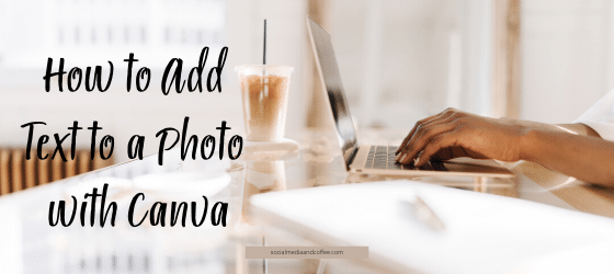 How to Add Text to a Photo with Canva | a Step-by-Step Tutorial