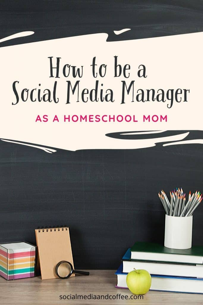How to be a Social Media Manager as a Homeschool Mom | social media marketing | online business | work from home | side hustle | Facebook marketing | Instagram marketing | blog | blogging | #onlinebusiness #workfromhome #sidehustle #blog #Blogging #socialmedia #homeschool