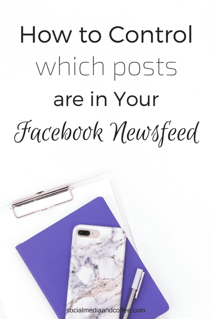 How to Control Which Posts are in Your Facebook Newsfeed | social media | social media marketing | facebook marketing | online business | #socialmedia #socialmediamarketing #onlinebusiness #marketing