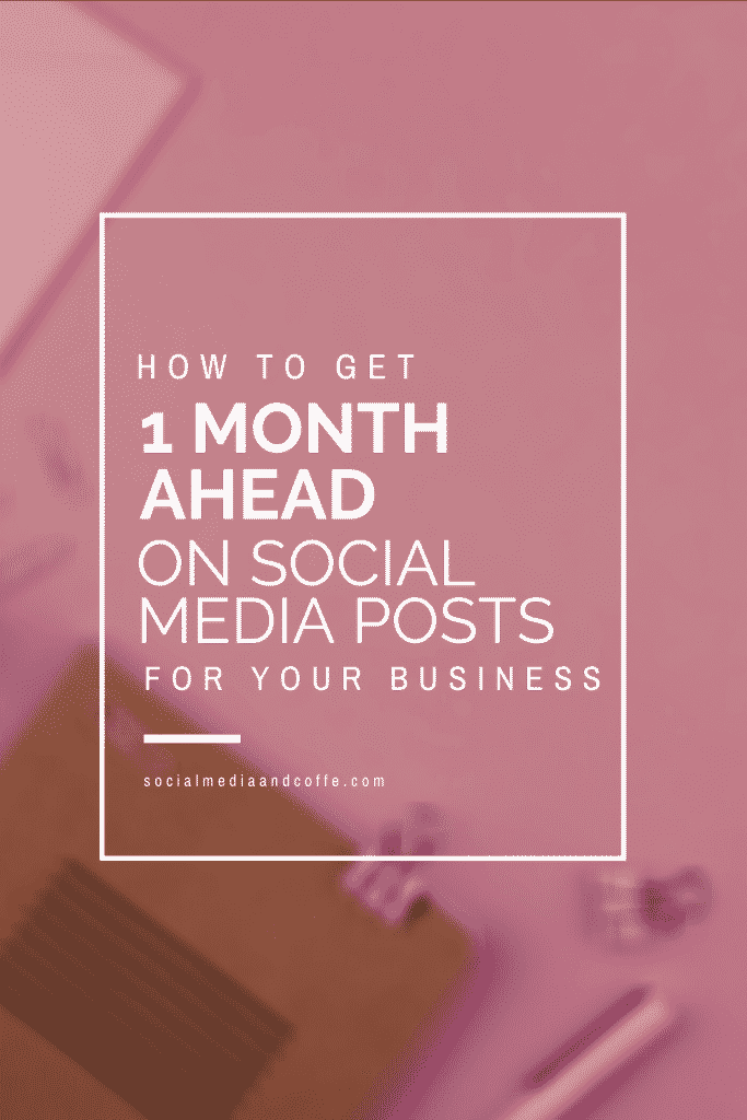 How to Get 1 Month Ahead on Social Media Posts for Your Business | social media marketing | online business | marketing ideas | blog | blogging | #socialmedia #marketing