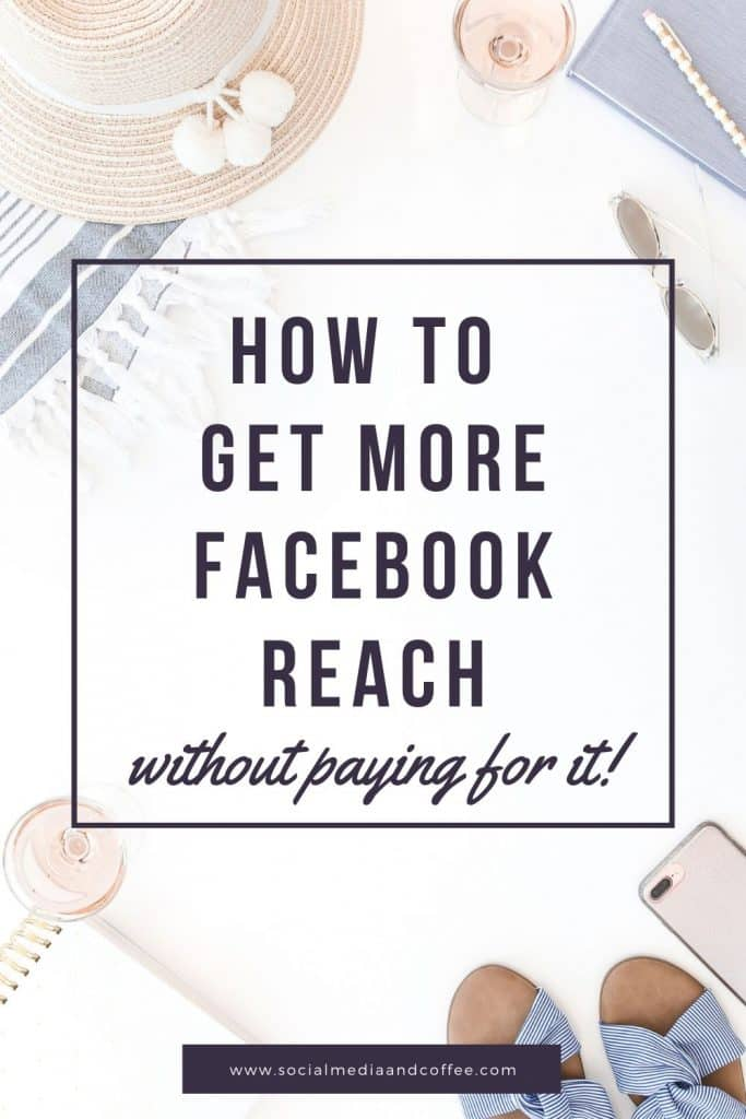 How to Get More Facebook Reach (without paying for it!) | social media marketing | Facebook marketing | online business | blog | blogging | entrepreneur | small business | #socialmedia #marketing #onlinebusiness #blog #blogging #entrepreneur #Facebook