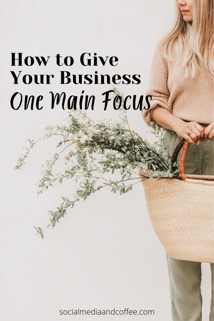 How to Give Your Business One Main Focus | social media marketing | online business | entrepreneur | small business marketing | marketing ideas | social media tips | Facebook marketing | Instagram marketing | blog | blogging | business tips | #onlinebusiness #marketing #entrepreneur #smallbusiness #blog #blogging