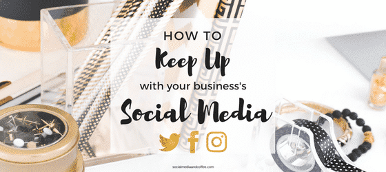 How to Keep Up with Your Business Social Media