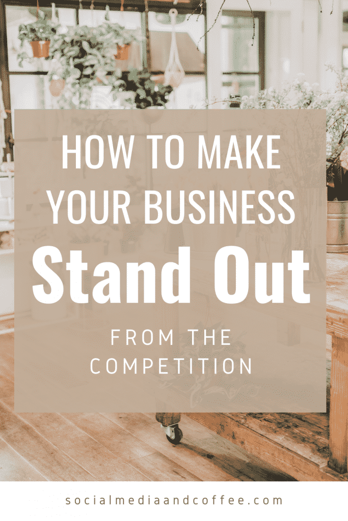 How to Make Your Business Stand Out from The Competition | social media marketing | online business | blog | blogging | small business marketing | entrepreneur | marketing ideas | marketing tips | social media tips | #marketing #onlinebusiness #socialmedia