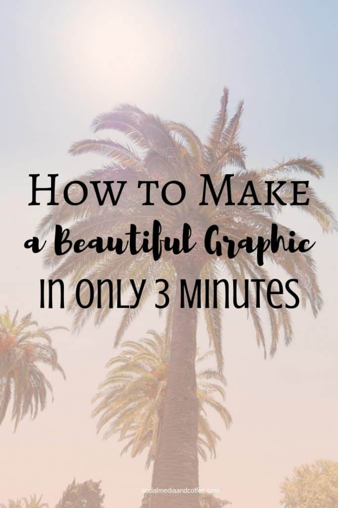 How to Make a Beautiful Graphic in Only 3 Minutes | online business | blog | blogging | social media marketing | #blog #blogging #socialmedia #socialmediamarketing #graphicdesign #onlinebusiness