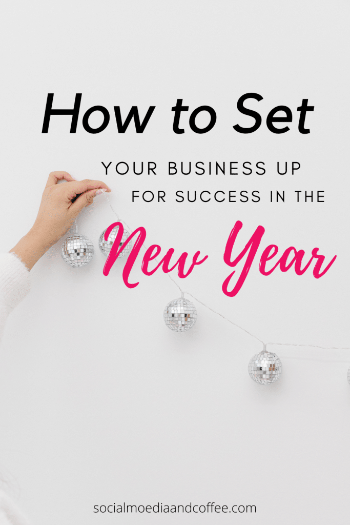 How to Set Your Business Up for Success in the New Year | online business | social media marketing | Facebook marketing | Instagram marketing | Twitter | blog | blogging | entrepreneur | solopreneur | small business marketing | #onlinesbuiness #business #socialmedia #blog #blogging #marketing