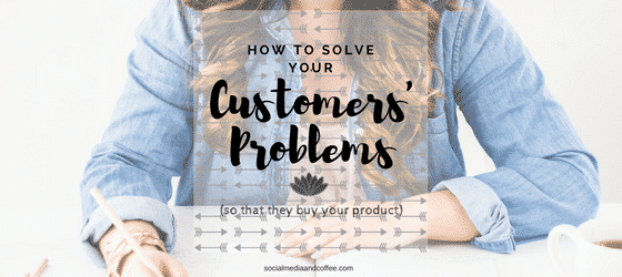 How to Solve Your Customers' Problems