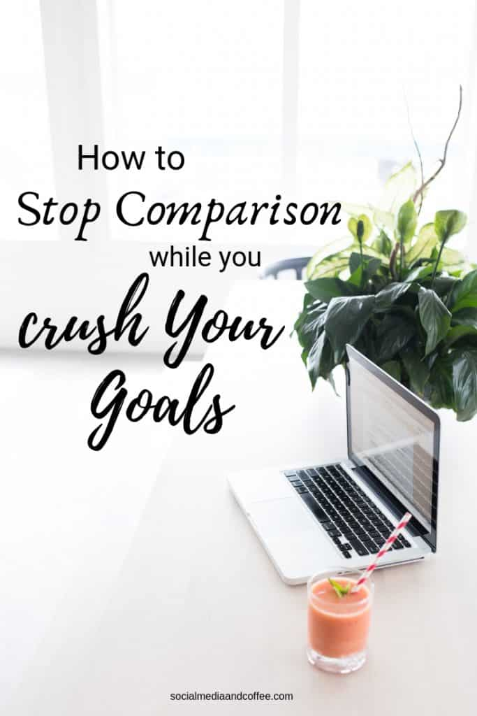 How to Stop Comparison while you Crush Your Goals | blog | blogging | online business | social media | #blog #blogging #onlinebusiness #socialmedia