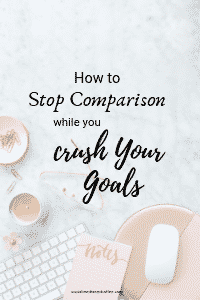 How to Stop Comparison while you Crush Your Goals | blog | blogging | online business | working from home | #blog #blogging #onlinebusiness #socialmedia