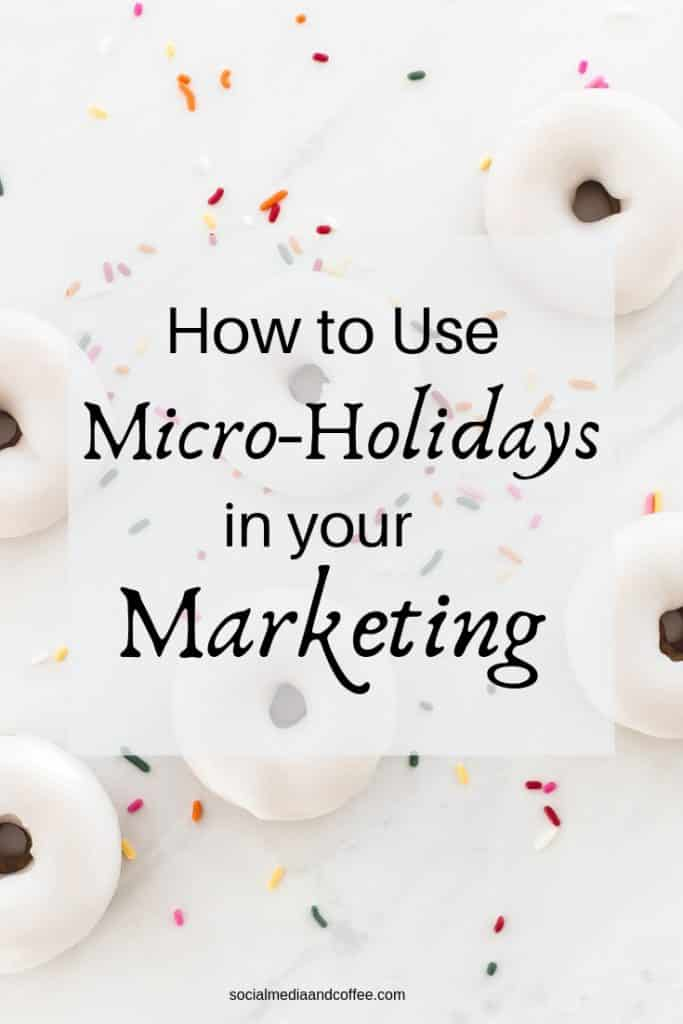 How to Use Micro-Holidays in your Marketing | Social Media Holidays | social media marketing | online business | small business | blog | blogging | #socialmedia #socialmediamarketing #marketing #onlinebusiness