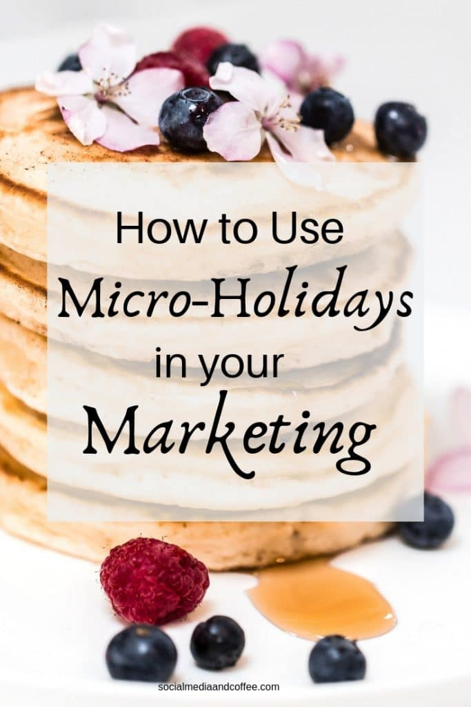 How to Use Micro-Holidays in Your Marketing | social media marketing | online business | blog | blogging | #onlinebusiness #socialmedia #socialmediamarketing #blog
