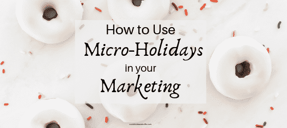 How to Use Micro-Holidays in your Marketing | social media holidays | social media marketing | online business | blog | blogging | #socialmediamarketing #socialmedia #blog #blogging #onlinebusiness