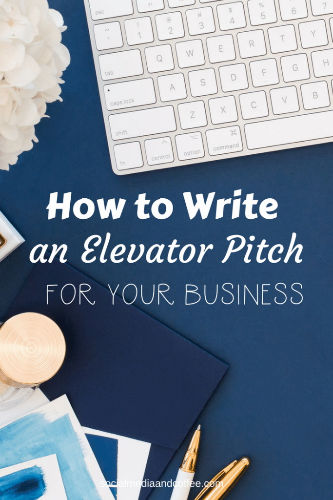 How to Write an Elevator Pitch for Your Business | online business | blog | blogging | social media marketing | #onlinebusiness #blog #blogging #socialmedia #socialmediamarketing