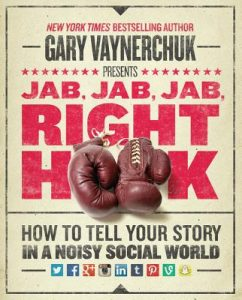 Book Recommendation: Jab, Jab, Jab, Right Hook