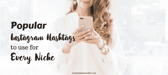 Popular Instagram Hashtags to use for Every Niche | social media marketing | blog | blogging | online business | #Instagram #socialmedia #socialmediamarketing #marketing #onlinebusiness #blog