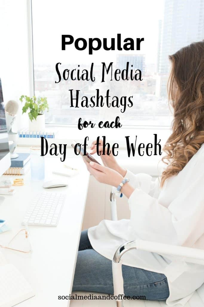 Popular Social Media Hashtags for each Day of the Week | online business | social media marketing | blog | blogging | #socialmedia #socialmediamarketing #onlinebusiness #blog #blogging