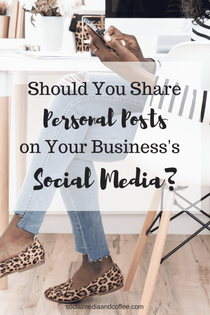 Should You Share Personal Posts on your Business's Social Media? | Social Media Marketing | Facebook | Instagram | Twitter | Online Business | Blog | Blogging | #socialmedia #socialmediamarketing #marketing #onlinebusiness