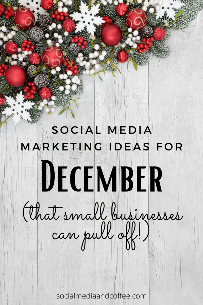 Social Media Marketing Ideas for December (that small businesses can pull off!) | online business | small business marketing | Facebook marketing | Instagram marketing | Twitter | Christmas marketing | blog | blogging | entrepreneur