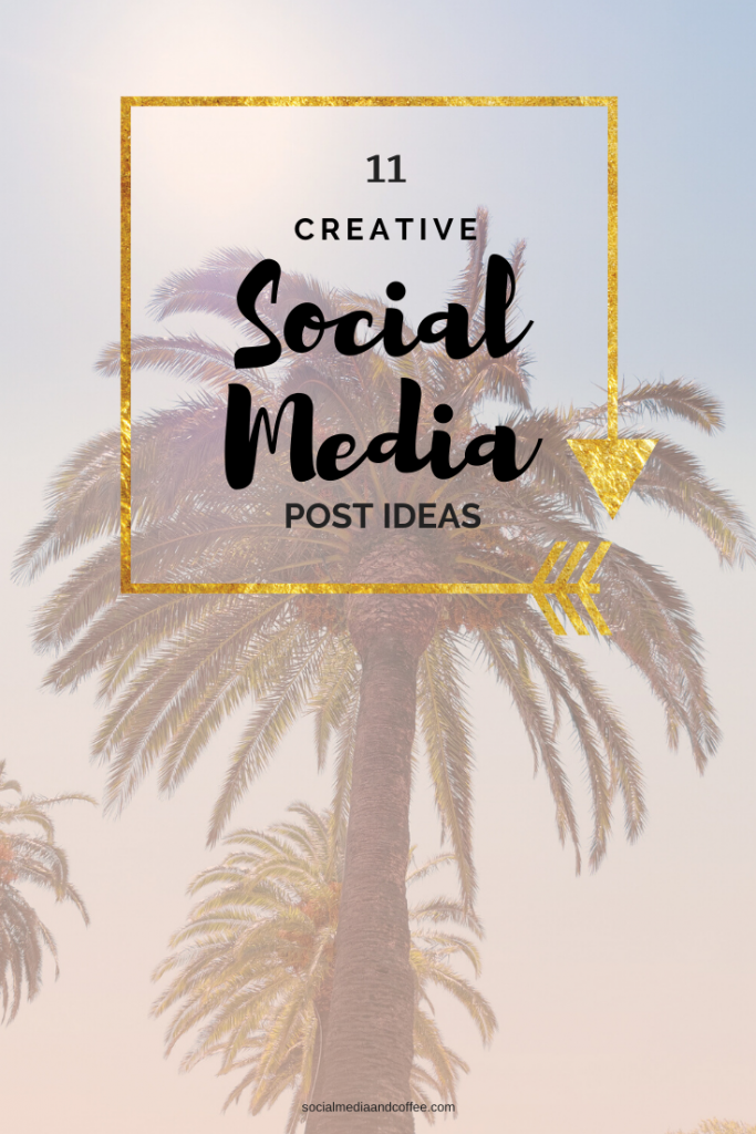 11 Creative Social Media Post Ideas | social media marketing | Facebook | Instagram | Twitter | blog | blogging | blogger | online business | #socialmedia #marketing #socialmediamarketing #Facebook #Instagram #Twitter #Blog #Blogger #blogging