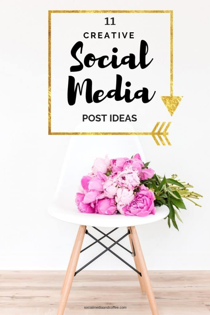 11 Creative Social Media Post Ideas | social media marketing | online business | facebook | instagram | twitter | blog | blogging | #socialmedia #socialmediamarketing #onlinebusiness #blog #blogging
