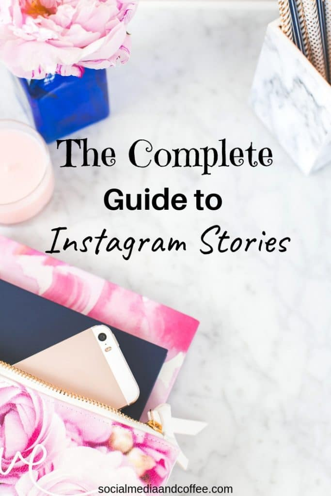The Complete Guide to Instagram Stories | social media marketing | online business | blog | blogging | #socialmedia #socialmediamarketing #onlinebusiness #instagram #blog #blogging