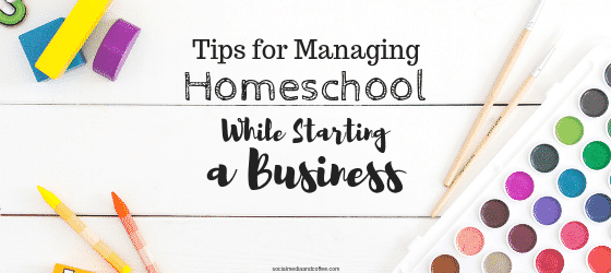 Tips for Managing Homeschool while Starting a Business | online business | blog | blogging | blogger | marketing | #homeschool #onlinebusiness #marketing #blog #blogging #blogger
