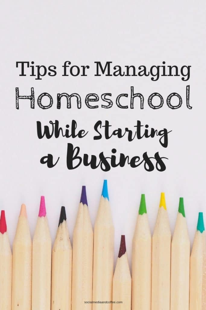 Tips for Managing Homeschool While Starting a Business | online business | blog | blogging | work from home | #blog #blogging #onlinebusiness #homeschool