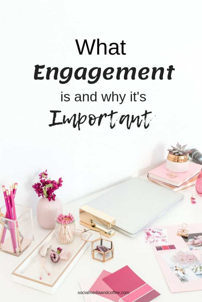 What Engagement is and Why it's Important | social media marketing | online business | blog | blogging | #socialmedia #socialmediamarketing #onlinebusiness #blog #blogging