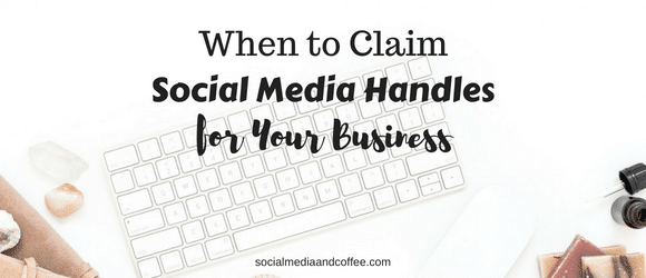 When to Claim Social Media Handles for Your Business