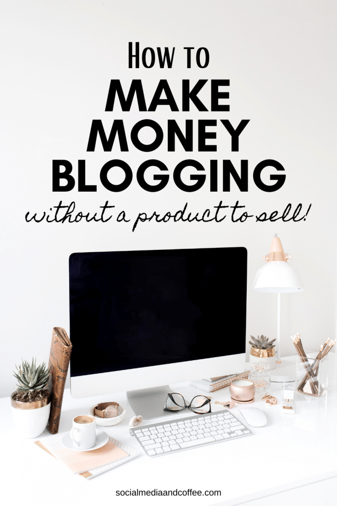 How to Make Money Blogging without a product to sell | online business | blog | social media | marketing | entrepreneur | small business #onlinebusiness #blog #blogging #entrepreneur #socialmedia #income
